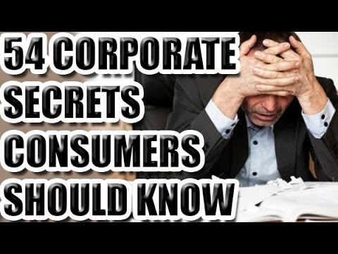 54 Corporate SECRETS Consumers Should Know