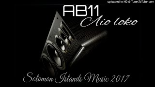AB11 - Aio loko [SOLOMON ISLANDS MUSIC 2017]