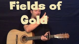 Capo 2nd fret - super easy guitar lesson on how to strum and fingerstyle fields of gold by sting working off the eva cassidy cover with chords patterns...