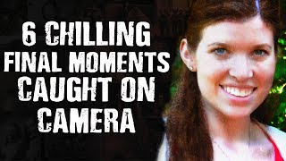 Top 6 CHILLING Final Moments Caught On Camera - Scary Images