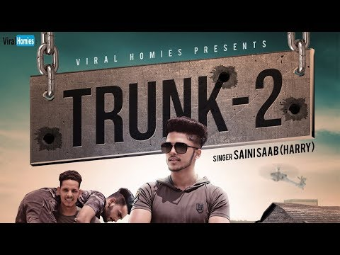 Trunk 2 | (Full Song) | Saini Saab | Harry |  Latest Punjabi Song 2018
