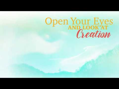 OPEN YOUR EYES AND LOOK AT CREATION (IETT-R)