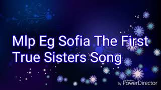 "Mlp Eg Sofia The First ""True Sister's Song"""