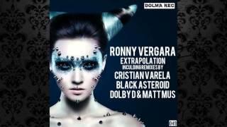 Ronny Vergara - Extrapolation (Black Asteroid  Remix) [DOLMA RECORDS]