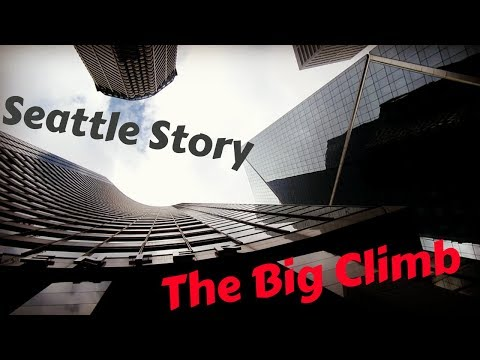 The Seattle Story | The Big Climb