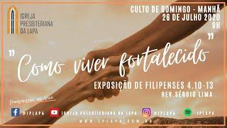 """""""Como viver fortalecido"""" Exposição bíblica: Filipenses 4.10-13  Manhã 26 de Julho de 2020"""