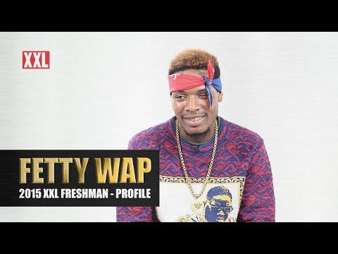 XXL Freshman 2015 - Fetty Wap Profile