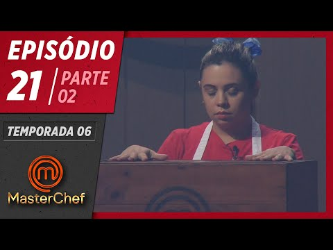 MASTERCHEF BRASIL (18/08/2019) | PARTE 2 | EP 21 | TEMP 06