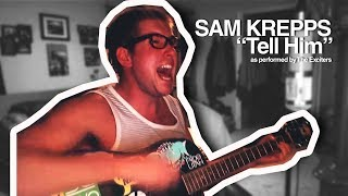 Sam Krepps - Tell Him (The Exciters Cover)