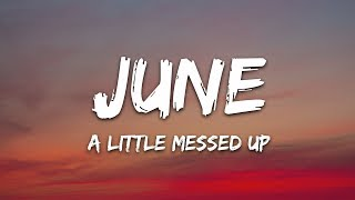 june - A Little Messed Up (Lyrics) YouTube Videos