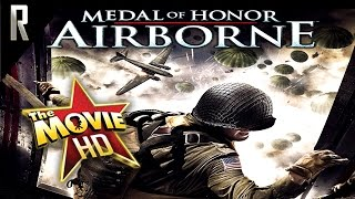► Medal of Honor: Airborne - The Game Movie [Cinematic HD - Cutscenes & Dialogue]