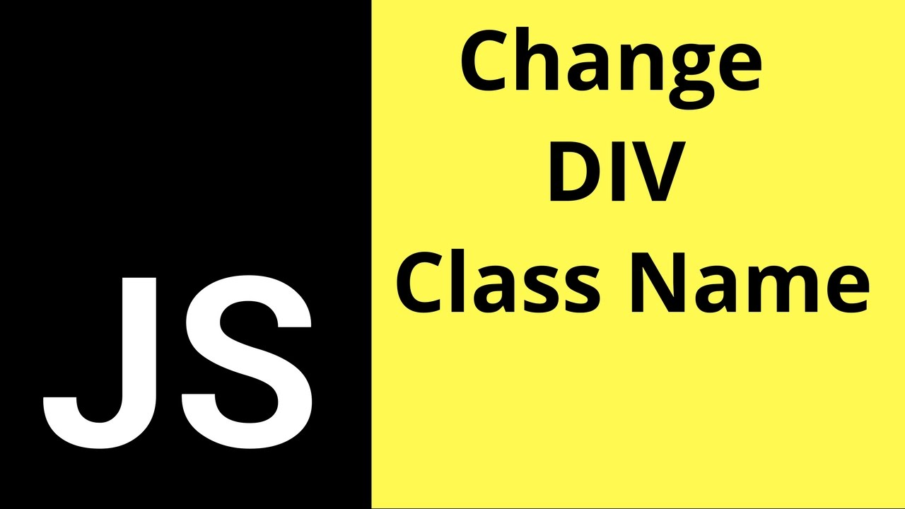 How To Change DIV Class Name In Javascript [ with source code ]