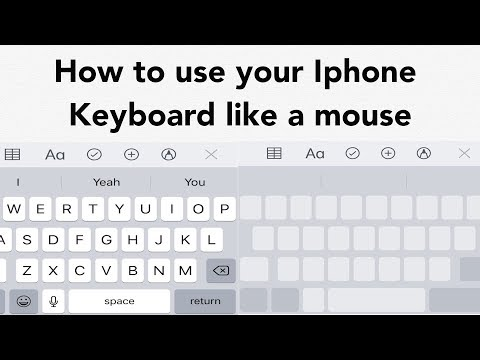 How To Use Your IPhone Keyboard Like A Mouse