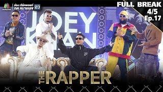 THE RAPPER | EP.17 AFTER SHOCK | 30 กรกฏาคม 2561 | 4/5 | Full Break