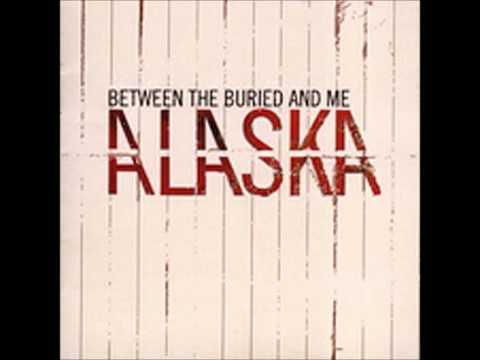 Between The Buried And Me - Alaska (Full Album)