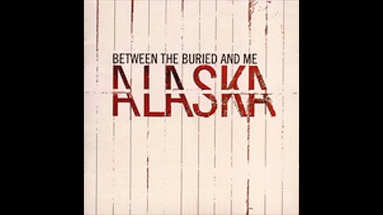 Between The Buried And Me - Alaska (Full Album) - YouTube