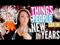 4 THINGS PEOPLE SAY ON NEW YEARS! | Cicily Boone