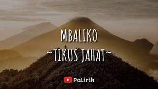 Mbaliko Ngisi Sepine Ati Iki (Tikus Jahat - Mbalik'o) Lirik Video