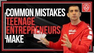Common Mistakes Teenage Entrepreneurs Make