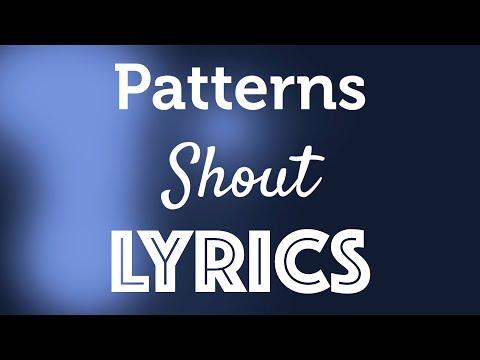 Patterns - Shout (Lyrics)