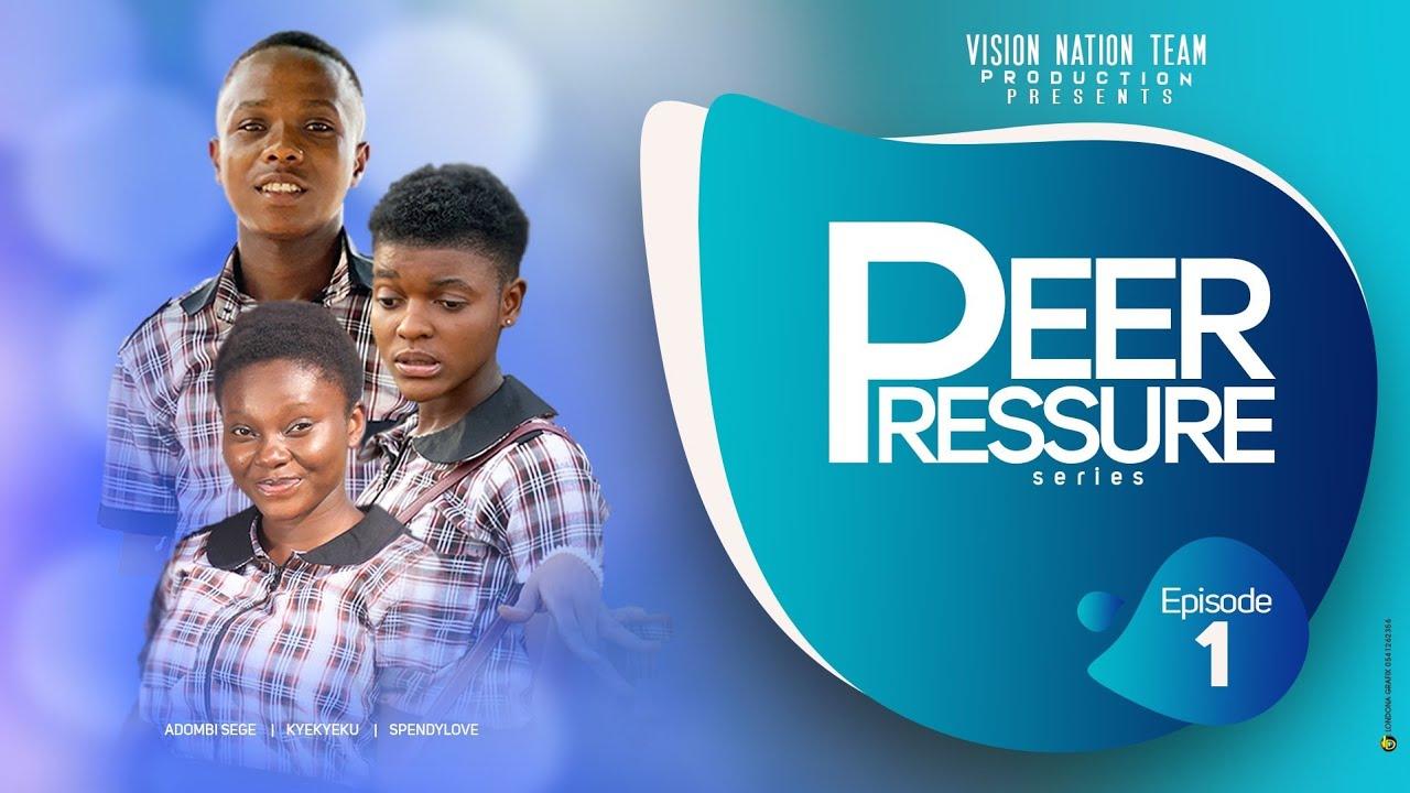 Download PEER PRESSURE SERIES |Season 1 |Episode 1 | Latest Best Campus and Teens Life Series 2021