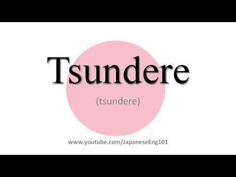 How to Pronounce Tsundere