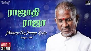 Maama Un Ponna Kodu Song   Rajadhi Raja Movie   SPB   Rajinikanth   Radha   Ilaiyaraaja