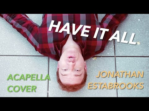 Jason Mraz - HAVE IT ALL (Acapella Cover) | Jonathan Estabrooks