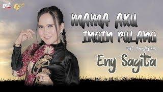 Download Eny Sagita - Mama Aku Ingin Pulang [OFFICIAL]
