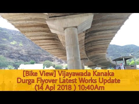 [Bike View] Vijayawada Kanaka Durga Flyover Latest Works Update (14 Apl 2018 )