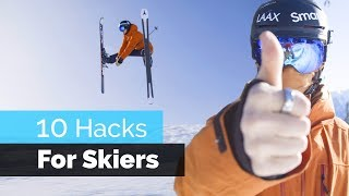 10 HACKS FOR SKIERS