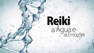 Reiki a Água e as Emoções • Reiki Reiji-Ho • Mestra Regina de Barros