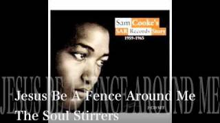 Jesus Be A Fence Around Me - The Soul Stirrers