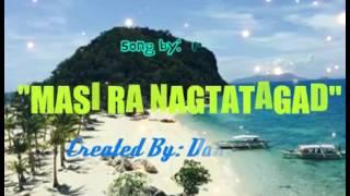 Tausug Song_Masi Ra Nagtatagad_By Rufaida