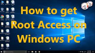 How to get Root Access on Windows PC - How To?