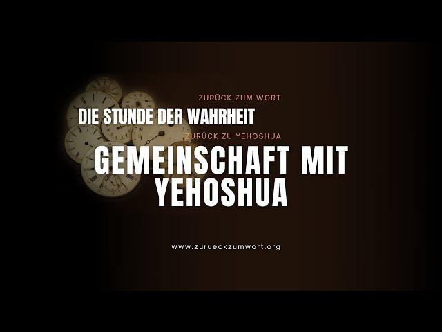 Gemeinschaft mit Yehoshua - Bruder William 🇩🇪