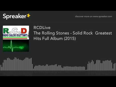 The Rolling Stones - Solid Rock  Greatest Hits Full Album (2015) (part 2 di 5)