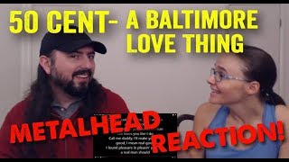 A Baltimore Love Thing 50 Cent REACTION by metalheads.mp3
