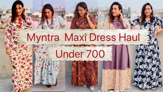Myntra Maxi Dress Haul under 700/- !! Sabse Sasta Haul Series Part 3 !!
