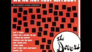 The Dovers - What Am I Going To Do
