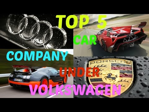 TOP 5 CAR COMPANY OWNED BY VOLKSWAGEN
