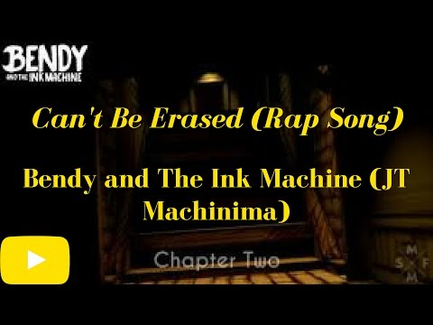 Bendy And The Ink Machine lyrics || Can't Be Erased [rap song by JT Machinima]