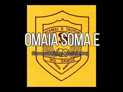 Omaia Soma e (Samoa College Hostel 2003)