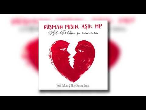 Ajda Pekkan Feat Bahadır Tatlıöz - Düşman Mısın Aşık Mı ? (Mert Hakan & İlkay Şencan Remix)
