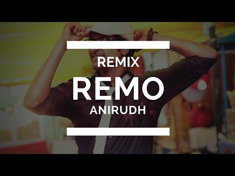 Remo -. Sirikadhaey & Tamilselvi #Remix ( 'Anirudh 'Sivakarthikeyan)