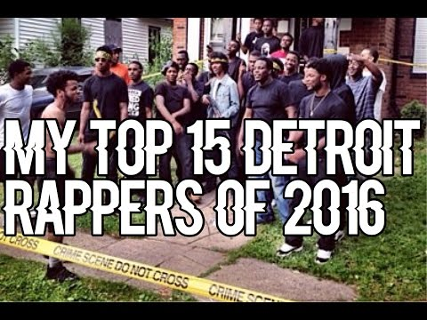 My Top 15 Detroit Rappers Of 2016