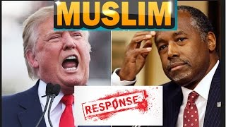 Donald Trump & Ben Carson double Standards and Hypocrisy Muslim response