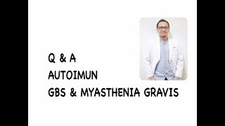 Q&a Autoimun, Gbs, Myasthenia Gravis