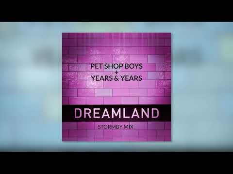 Pet Shop Boys + Years & Years - Dreamland (Stormby Club Remix)