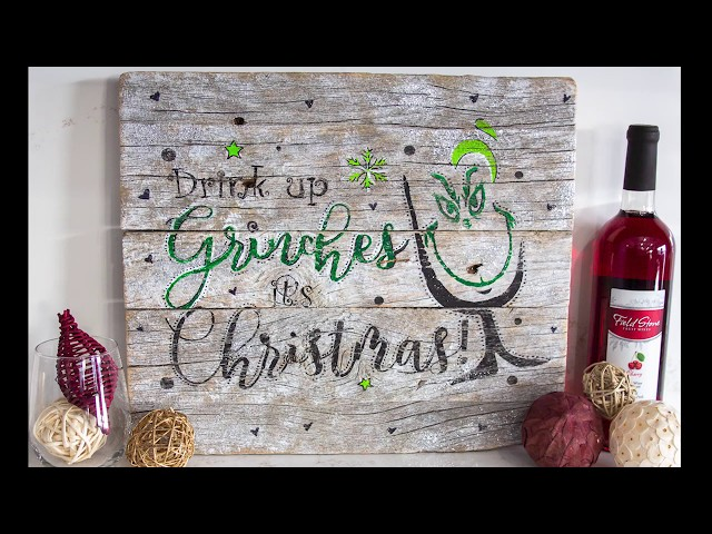 Drink Up Grinches, It's Christmas - Rustic Sign Night Demo